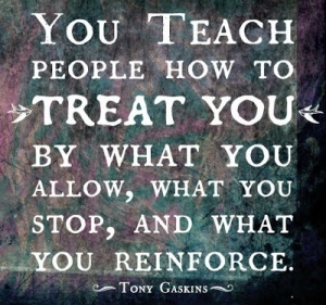 You-teach-people-how-to-treat-you-by-wat-you-allow-what-you-stop-and-what-you-reinforce
